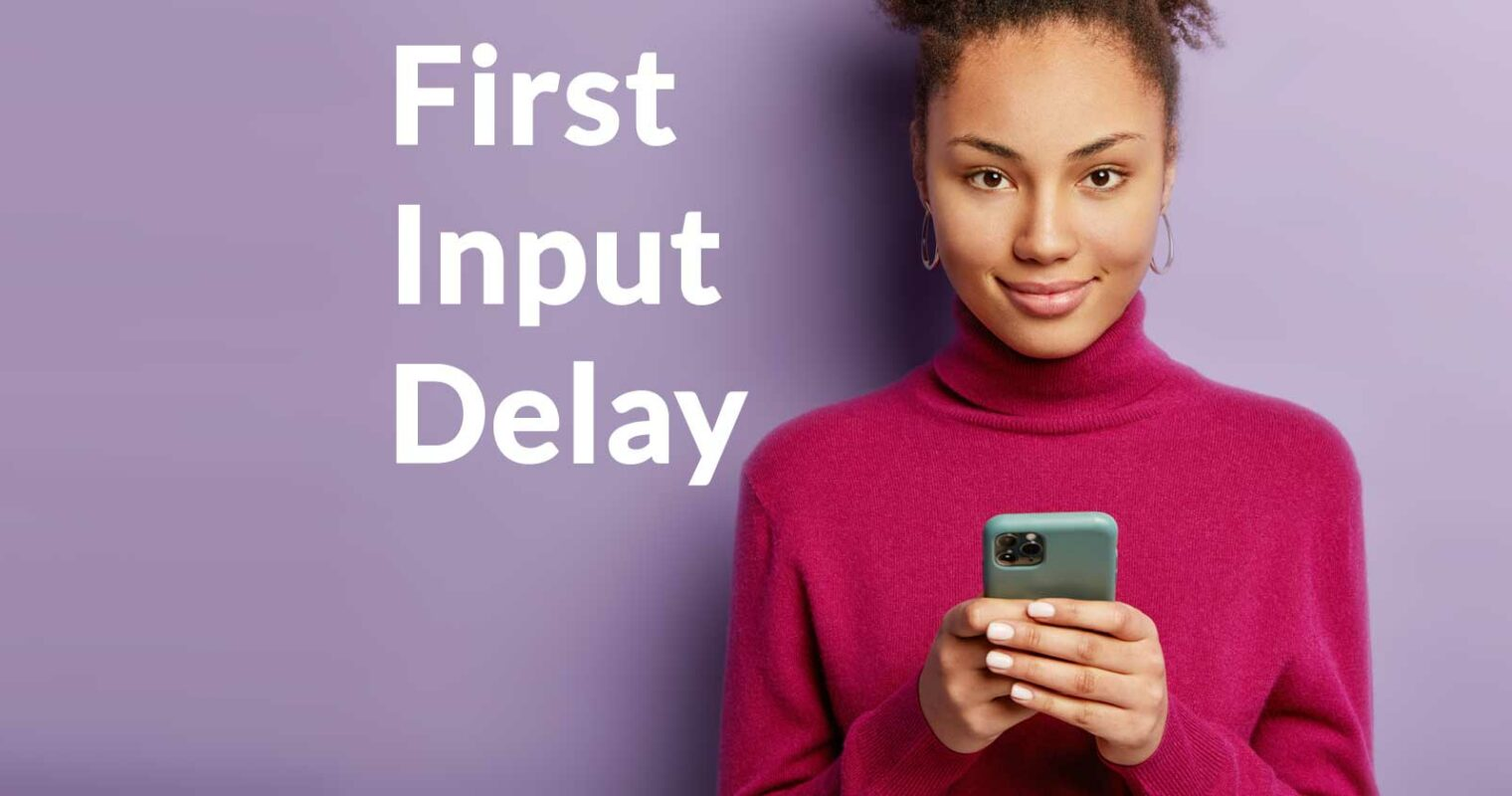 First Input Delay – A Simple Explanation