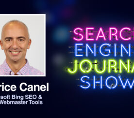 Microsoft Bing SEO & Bing Webmaster Tools with Fabrice Canel [Podcast]