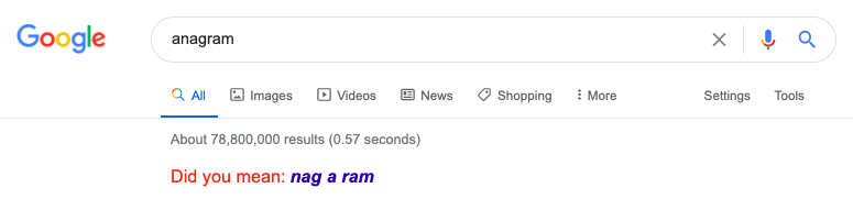How to trigger this Easter Egg: Type [anagram] or [define anagram] into Google.