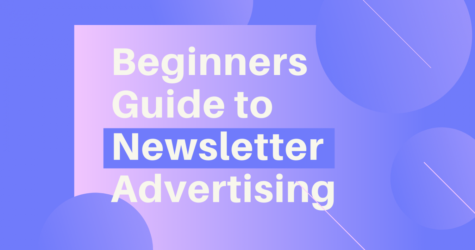 How to Advertise in Newsletters: A Beginner's Guide
