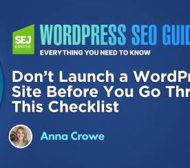 WordPress Checklist: 17 Steps to Launching Your Site