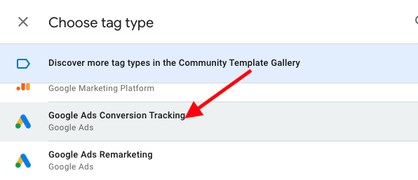 """Choose """"Google Ads Conversion Tracking"""" as the tag type."""