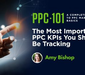 The 6 Most Important PPC KPIs You Should Be Tracking
