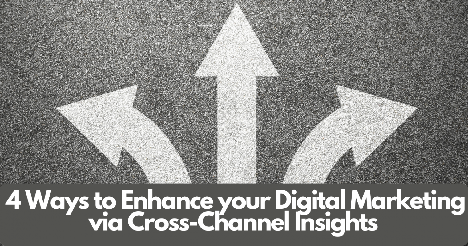 4 Ways to Use Cross-Channel Insights in Digital Marketing