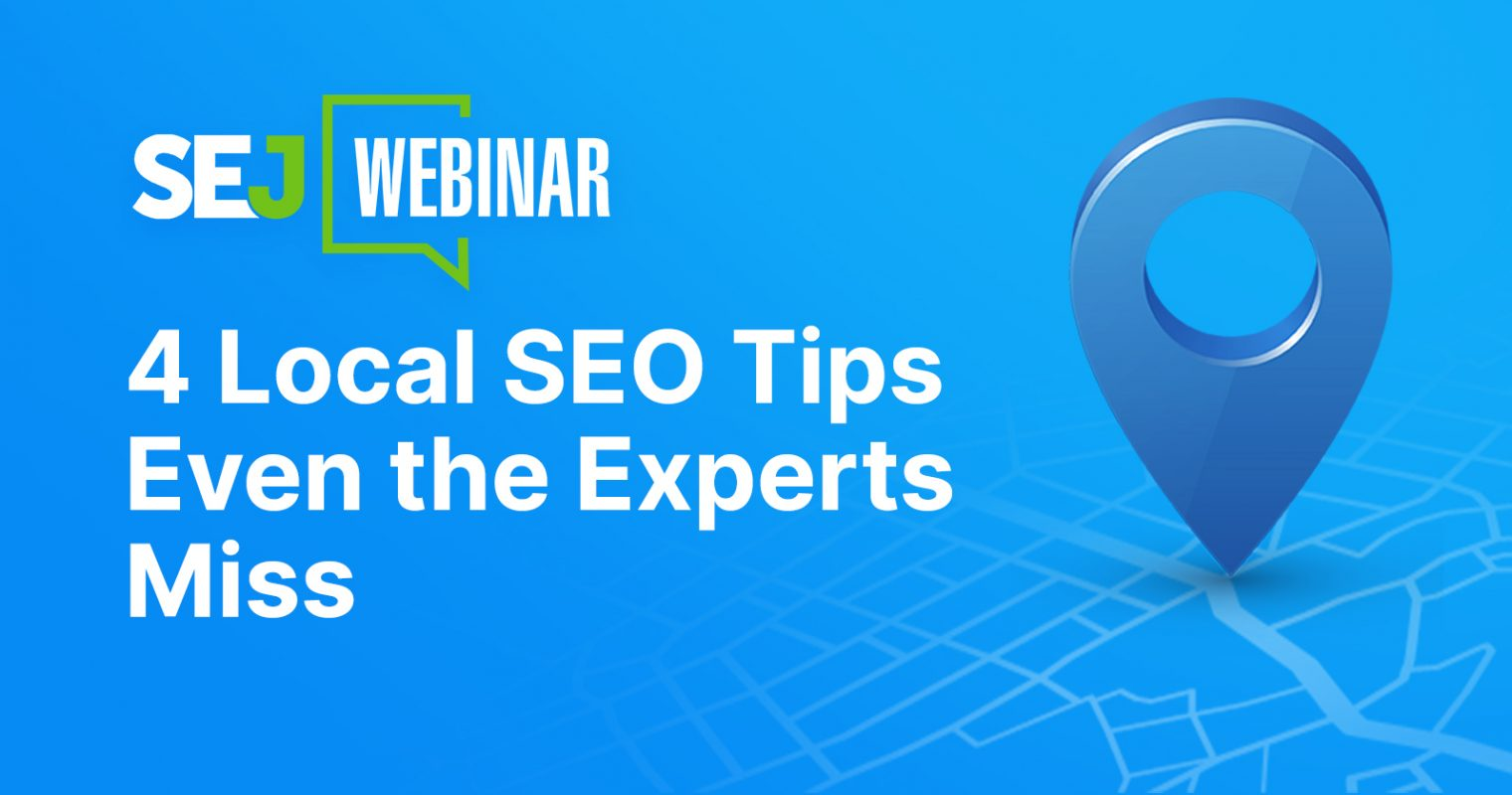 4 Local SEO Tips Even the Experts Miss [Webinar]
