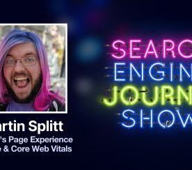 Google's Page Experience Update & Core Web Vitals with Martin Splitt [Podcast]