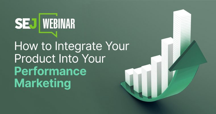 How to Integrate Your Product Into Your Performance Marketing
