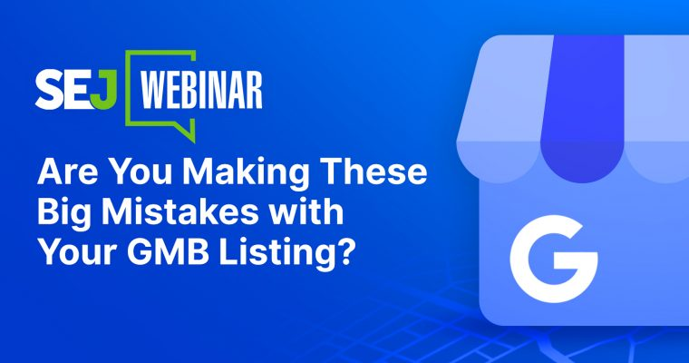 Are You Making These Big Mistakes with Your GMB Listing?