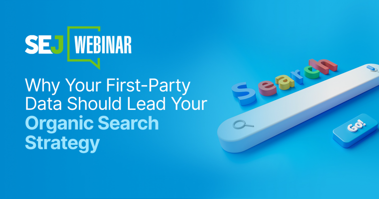Why Your First-Party Data Should Lead Your Organic Search Strategy