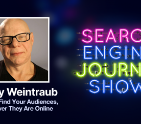 How to Find Your Audiences Whenever They Are Online with Marty Weintraub [Podcast]