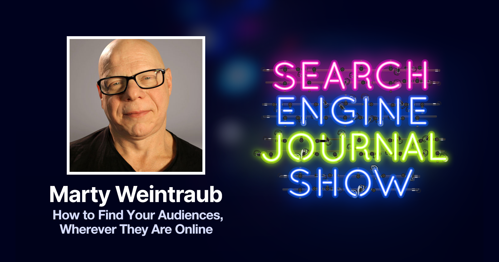How to Come across Your Audiences Each time They Are On-line with Marty Weintraub [Podcast]