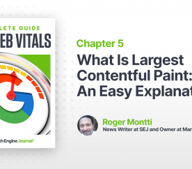 What Is Largest Contentful Paint: An Easy Explanation