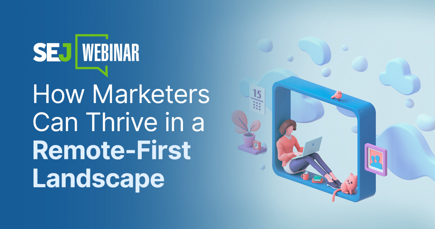How Marketers Can Thrive in a Remote-First Landscape [Webinar]