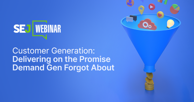 Customer Generation: Delivering on the Promise Demand Gen Forgot About