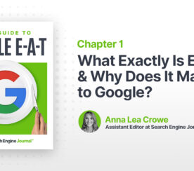 What Exactly Is E-A-T & Why Does It Matter to Google?