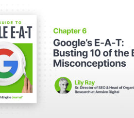 Google's E-A-T: Busting 10 of the Biggest Misconceptions