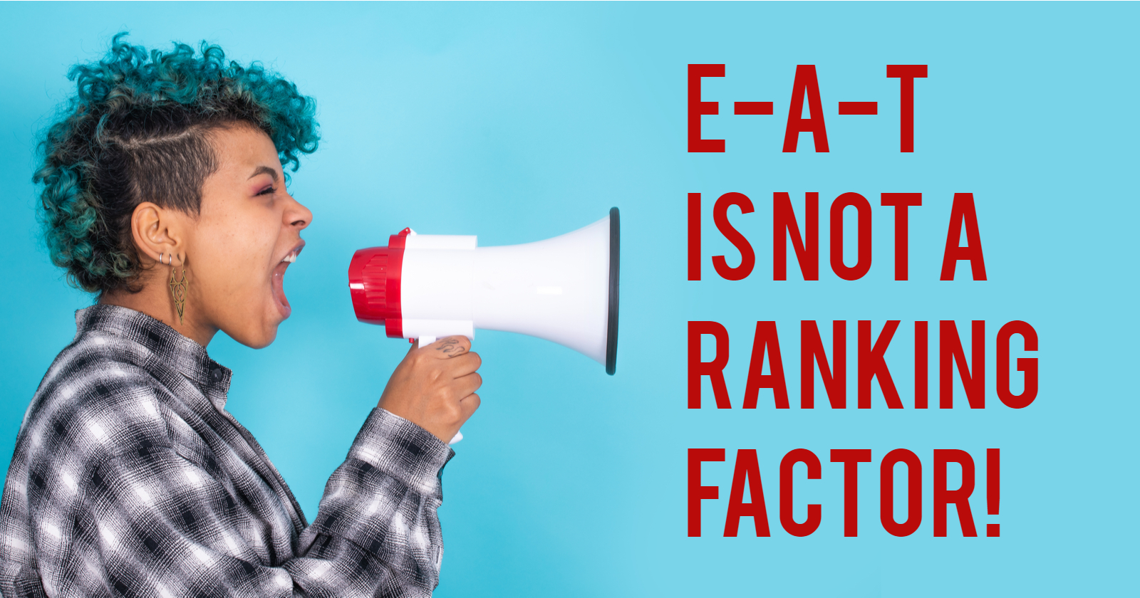 Woman announcing that E-A-T is not a ranking factor.