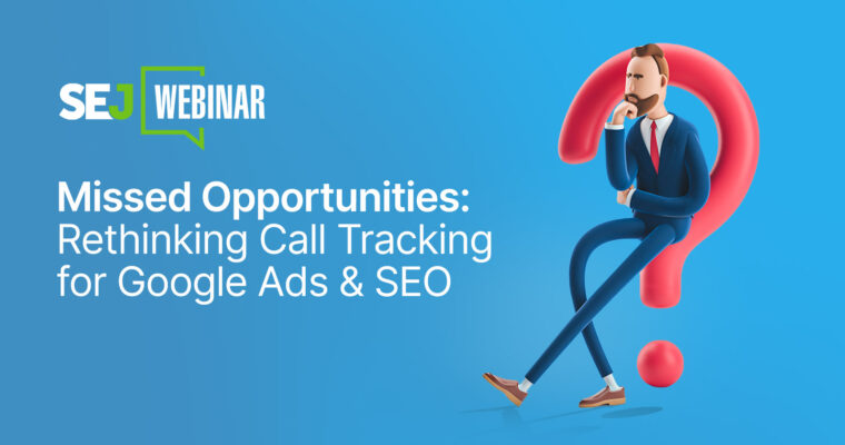 Missed Opportunities: Rethinking Call Tracking for Google Ads & SEO